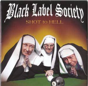 Cover - Black Label Society: Shot To Hell