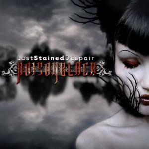 Cover - Poisonblack: Lust Stained Despair