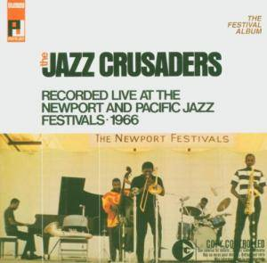 Cover - Jazz Crusaders, The: Recorded Live At Newport And Pacific Jazz Festival 1966