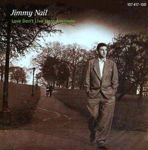 Cover - Jimmy Nail: Love Don't Live Here Anymore