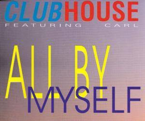 Cover - Club House: All By Myself