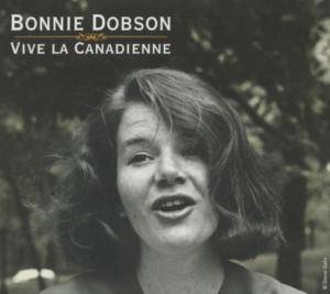 Cover - Bonnie Dobson: Vive La Canadienne