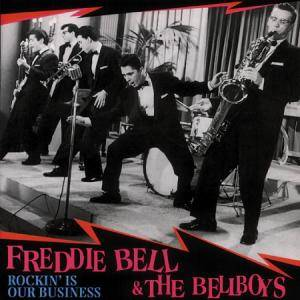 Cover - Freddie Bell & The Bellboys: Rockin' Is Our Business