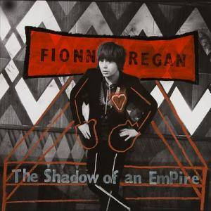 Fionn Regan: Shadow Of An Empire, The - Cover