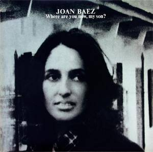 Joan Baez: Where Are You Now, My Son? - Cover
