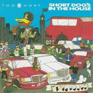 Cover - Too Short: Short Dog's In The House