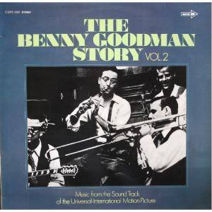 Cover - Benny Goodman & His Orchestra: Benny Goodman Story Vol. 2, The