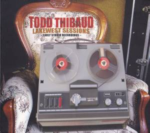Cover - Todd Thibaud: Lakewest Sessions - Early Studio Recordings