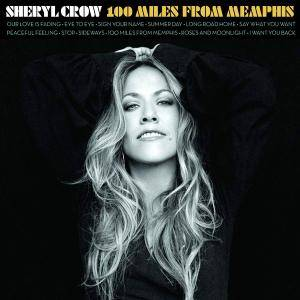 Cover - Sheryl Crow: 100 Miles From Memphis