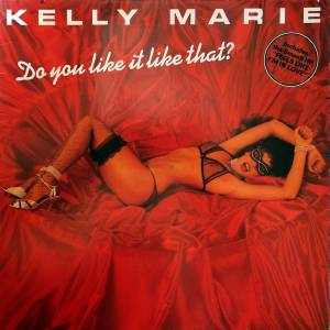 Cover - Kelly Marie: Do You Like It Like That?