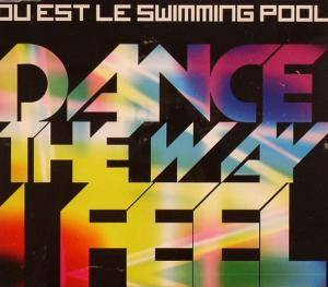 Où Est Le Swimming Pool: Dance The Way I Feel - Cover