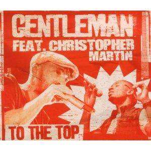 Cover - Gentleman Feat. Christopher Martin: To The Top