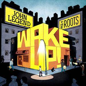 John Legend & The Roots: Wake Up! - Cover