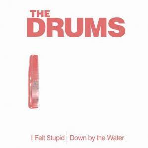 Cover - Drums, The: I Felt Stupid / Down By The Water
