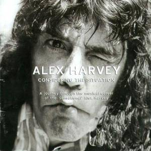 Cover - Alex Harvey: Considering The Situation