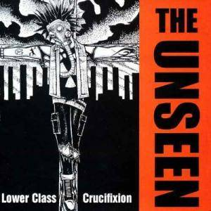 The Unseen: Lower Class Crucifixion - Cover