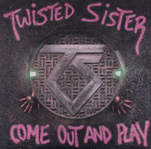 Twisted Sister: Come Out And Play - Cover