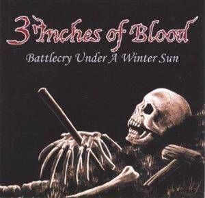 3 Inches Of Blood: Battlecry Under A Winter Sun - Cover