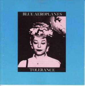 Cover - Blue Aeroplanes, The: Tolerance