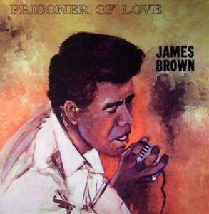 Cover - James Brown: Prisoner Of Love