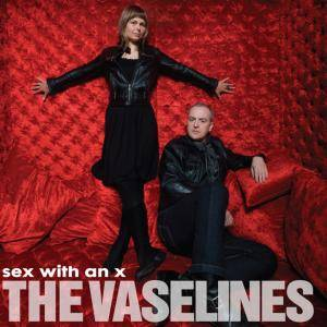 Cover - Vaselines, The: Sex With An X