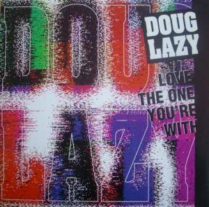 Cover - Doug Lazy: Love The One You're With