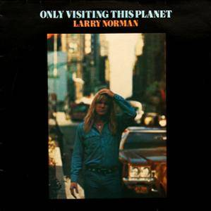 Cover - Larry Norman: Only Visiting This Planet