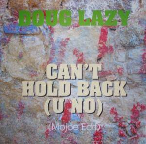 Cover - Doug Lazy: Can't Hold Back (U No)