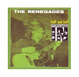 Cover - Renegades, The: Pop / Half And Half