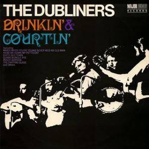 Cover - Dubliners, The: Drinkin' & Courtin'