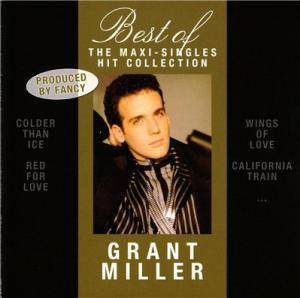 Cover - Grant Miller: Best Of The Maxi-Singles Hit Collection