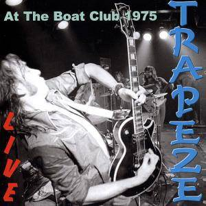 Cover - Trapeze: Live  At The Boat Club 1975
