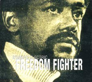 Cover - Bowery Electric: Freedom Fighter