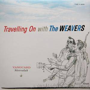 Cover - Weavers, The: Travelling On With The Weavers