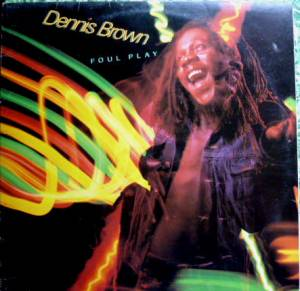 Cover - Dennis Brown: Foul Play