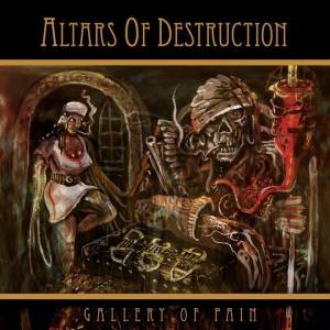 Altars Of Destruction: Gallery Of Pain (CD) - Bild 1