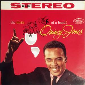 Cover - Quincy Jones: Birth Of A Band!, The