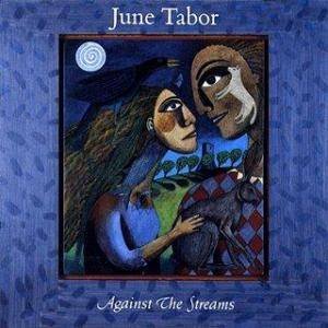 Cover - June Tabor: Against The Streams