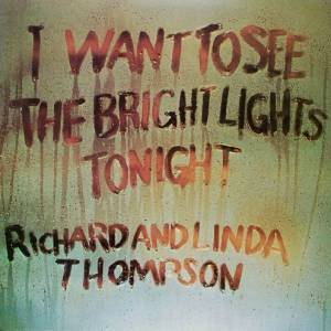 Richard & Linda Thompson: I Want To See The Bright Lights Tonight - Cover