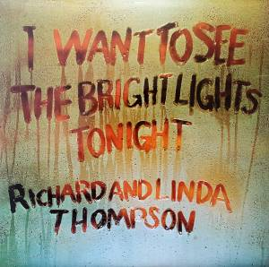 Cover - Richard & Linda Thompson: I Want To See The Bright Lights Tonight