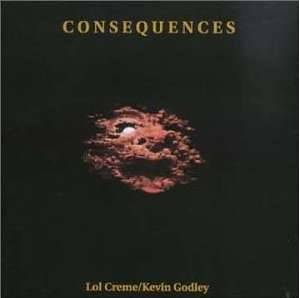 Lol Creme / Kevin Godley: Consequences - Cover