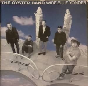 Cover - Oysterband: Wide Blue Yonder