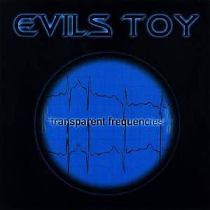 Cover - Evils Toy: Transparent Frequencies