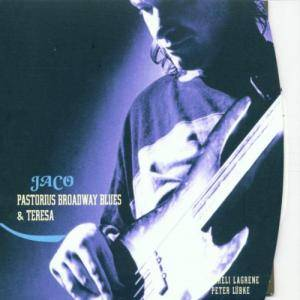 Cover - Jaco Pastorius: Broadway Blues & Teresa
