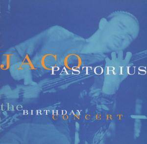 Cover - Jaco Pastorius: Birthday Concert, The
