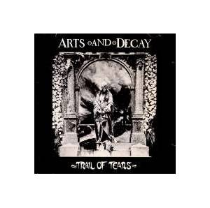 Cover - Arts And Decay: Trail Of Tears