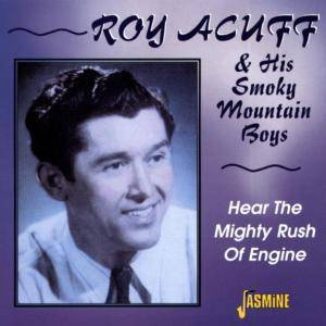 Cover - Roy Acuff & His Smoky Mountain Boys: Hear The Mighty Rush Of Engine