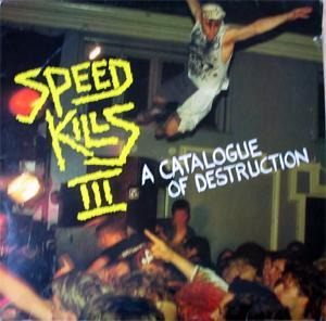 Speed Kills III - A Catalogue Of Destruction - Cover