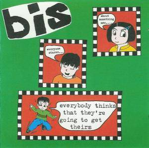 Cover - Bis: Everybody Thinks That They're Going To Get Theirs