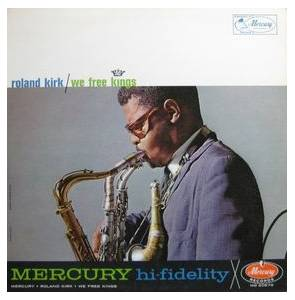 Cover - Roland Kirk: We Free Kings
